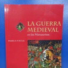 Libros de segunda mano: LIBRO LA GUERRA MEDIEVAL EN LOS MANUSCRITOS MEDIEVALES THE BRITISH LIBRARY. Lote 254394195