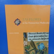 Libros de segunda mano: LIBRO LAS FLORES EN LOS MANUSCRITOS MEDIEVALES THE BRITISH LIBRARY. Lote 254394350