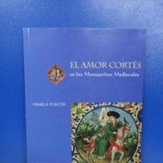 Libros de segunda mano: LIBRO EL AMOR CORTES EN LOS MANUSCRITOS MEDIEVALES THE BRITISH LIBRARY. Lote 254394745