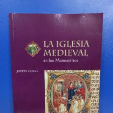 Libros de segunda mano: LIBRO LA IGLESIA MEDIEVAL EN LOS MANUSCRITOS MEDIEVALES THE BRITISH LIBRARY. Lote 254395055
