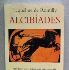 Libros de segunda mano: ALCIBÍADES. JACQUELINE DE ROMILLY. Lote 254722830