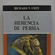 Libros de segunda mano: LA HERENCIA DE PERSIA. RICHARD N. FRYE. Lote 254889880