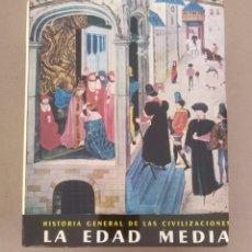Libros de segunda mano: LA EDAD MEDIA. HISTORIA GENERAL DE LAS CIVILIZACIONES. VOLUMEN 3. EDICIONES DESTINO. LIBRO. Lote 254891485