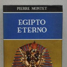 Libros de segunda mano: EGIPTO ETERNO. PIERRE MONTET. Lote 254894105