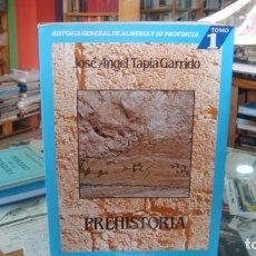 Libros de segunda mano: HISTORIA GENERAL DE ALMERIA Y PROVINCIA. TOMO 1, PREHISTORIA - J.A. TAPIA GARRIDO. Lote 254894370