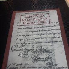 Libros de segunda mano: CARTA POBLA DE LES BARONIES D'ORBA I ÍSBER. Lote 254896935