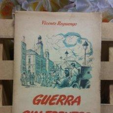 Libros de segunda mano: GUERRA SIN FRENTES. VICENTE REGUENGO. MADRID 1954. Lote 254960985