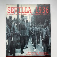 Libros de segunda mano: SEVILLA 1936. DEL GOLPE MILITAR A LA GUERRA CIVIL. J. ORTIZ VILLALBA. CORDOBA, 1997. PAGS: 421. Lote 255538245