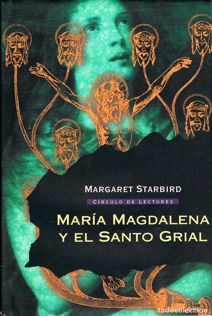 MARÍA MAGDALENA Y EL SANTO GRIAL (MARGARET STARBIRD). VER INDICE (Libros de Segunda Mano - Historia Antigua)