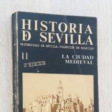 Libros de segunda mano: HISTORIA DE SEVILLA. II. LA CIUDAD MEDIEVAL (1248-1492) - LADERO QUESADA, MIGUEL ÁNGEL. Lote 256096750