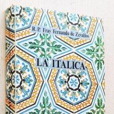 Libros de segunda mano: LA ITÁLICA - DE ZEVALLOS, FERANDO (FRAY). Lote 256096880