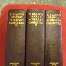 Libros de segunda mano: VICENTE BLASCO IBAÑEZ 3 TOMOS. Lote 256103440