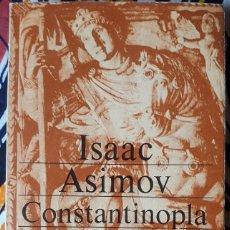 Libros de segunda mano: ISAAC ASIMOV . CONSTANTINOPLA. EL IMPERIO OLVIDADO . HISTORIA UNIVERSAL ASIMOV 7. Lote 257343570