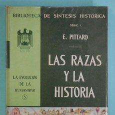 Libros de segunda mano: LAS RAZAS Y LA HISTORIA. EUGENE PITTARD. EDITORIAL. U.T.E.H.A..1959. TRAD. Y REVISIÓN DE JUAN COMA.. Lote 257349370
