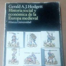 Libros de segunda mano: GERALD A.J. HODGETT, HISTORIA SOCIAL Y ECONÓMICA DE EUROPA MEDIEVAL, ALIANZA 1974. Lote 257730765