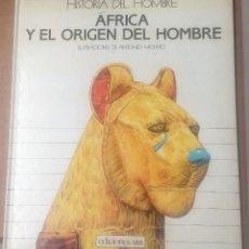 Libros de segunda mano: AFRICA Y EL ORIGEN DEL HOMBRE, HISTORIA DEL HOMBRE SM, 1990. Lote 257733115