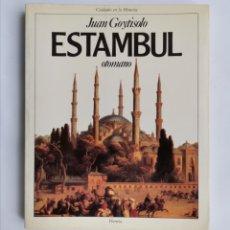 Libros de segunda mano: ESTAMBUL OTOMANO JUAN GOYTISOLO. Lote 257734040