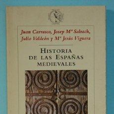 Libros de segunda mano: HISTORIA DE LAS ESPAÑAS MEDIEVALES. CARRASCO, SALRACH, VALDEÓN, VIGUERA. EDITORIAL CRÍTICA.2002. Lote 257734290