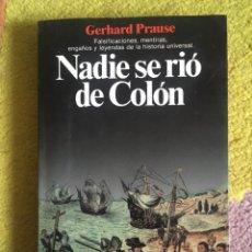 Libros de segunda mano: NADIE SE RIO DE COLON, GERHARD PRAUSE. Lote 257738465