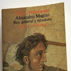 Libros de segunda mano: ALEJANDRO MAGNO. REY,GENERAL Y ESTADISTA. N.G.L.HAMMOND. ALIANZA EDITORIAL. Lote 258930200
