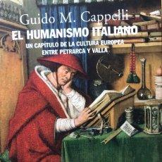 Libros de segunda mano: EL HUMANISMO ITALIANO. UN CAPÍTULO DE LA CULTURA EUROPEA ENTRE PETRARCA Y VALLA. GUIDO M. CAPPELI. Lote 259005035