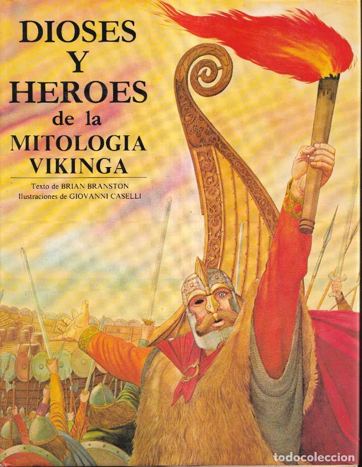 DIOSES Y HÉROES DE LA MITOLOGÍA VIKINGA - BRIAN BRANSTON, GIOVANNI CASELLI - EDICIONES ANAYA 1985 (Libros de Segunda Mano - Historia Antigua)
