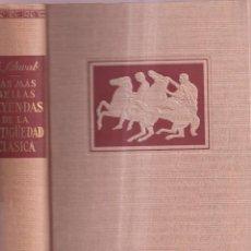 Libros de segunda mano: LAS MÁS BELLAS LEYENDAS DE LA ANTIGÜEDAD CLÁSICA - G. SCHWAB - EDITORIAL LABOR C. 1960. Lote 262267010