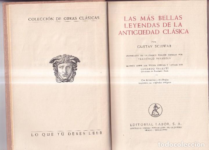 Libros de segunda mano: LAS MÁS BELLAS LEYENDAS DE LA ANTIGÜEDAD CLÁSICA - G. SCHWAB - EDITORIAL LABOR C. 1960 - Foto 2 - 262267010