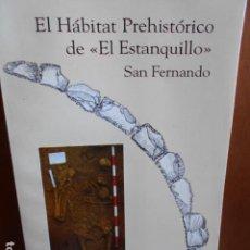 Libros de segunda mano: EL HÁBITO PREHISTÓRICO DEL ESTANQUILLO SAN FERNANDO JOSÉ RAMOS. Lote 262370030