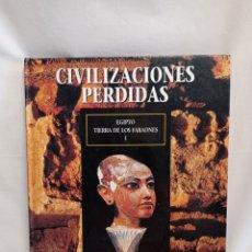 Libros de segunda mano: CIVILIZACIONES PERDIDAS. EGIPTO TIERRA DE LOS FARAONES 1. Lote 262411835