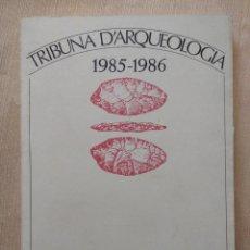 Libros de segunda mano: TRIBUNA D´ARQUEOLOGIA 1985-1986 (EN CATALAN). Lote 244017170