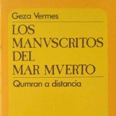 Libros de segunda mano: LOS MANUSCRITOS DEL MAR MUERTO. QUMRAN A DISTANCIA [GEZA VERMES]. Lote 262526400
