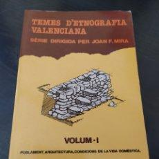 Libros de segunda mano: TEMES D'ETNOGRAFIA VALENCIANA. SÈRIE DIRIGIDA PERO JOAN FRANCESC MIRA. Lote 262539215