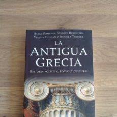 Libros de segunda mano: LA ANTIGUA GRECIA. HISTORIA POLÍTICA, SOCIAL Y CULTURAL .SARAH POMEROY. STANLEY BURSTEIN.. Lote 262571725