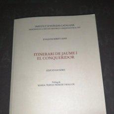 Libros de segunda mano: ITINERARI DE JAUME I EL CONQUERIDOR DE JOAQUIM MIRET I SANS EDICIO FACSIMIL 2007. Lote 262820830
