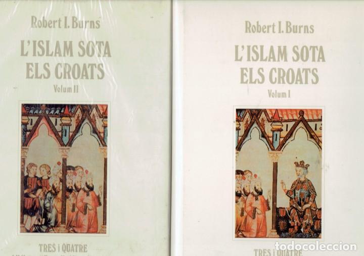 TOMO I Y 2 L,ISLAM SOTA ELS CROATS PER ROBERT L.BURNS TRES I QUATRE 1 EDICIO 1990 (Libros de Segunda Mano - Historia Antigua)