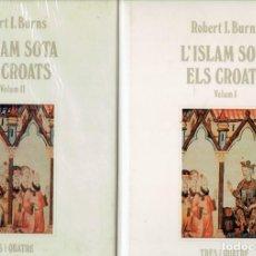 Libros de segunda mano: TOMO I Y 2 L,ISLAM SOTA ELS CROATS PER ROBERT L.BURNS TRES I QUATRE 1 EDICIO 1990. Lote 262826630