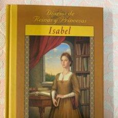 Libros de segunda mano: ISABEL PRINCESA DE CASTILLA, DIARIOS DE REINAS Y PRINCESAS. Lote 262957495