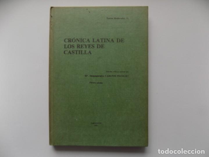 LIBRERIA GHOTICA. CABANES PECOURT. CRONICA LATINA DE LOS REYES DE CASTILLA. 1985. (Libros de Segunda Mano - Historia Antigua)