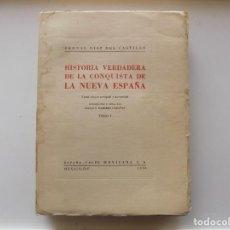 Libros de segunda mano: LIBRERIA GHOTICA. BERNAL DIAZ DEL CASTILLO. HISTORIA VERDADERA DE LA CONQUISTA DE NUEVA ESPAÑA. 1950. Lote 263084835