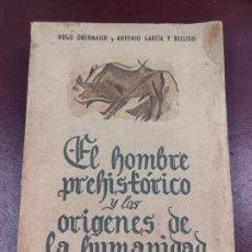 Libros de segunda mano: EL HOMBRE PREHISTÓRICO Y LOS ORÍGENES DE LA HUMANIDAD HUGO OBERMAIER Y ANTONIO GARCÍA 317P. 22X17. Lote 263766415