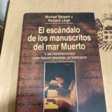 Libros de segunda mano: LIBRO EL ESCÁNDALO DE LOS MANUSCRITOS DEL MAR MUERTO. Lote 264315684