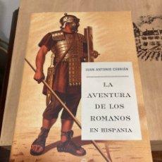 Libros de segunda mano: LIBRO LA AVENTURA DE LOS ROMANOS EN HISPANA. Lote 264547299