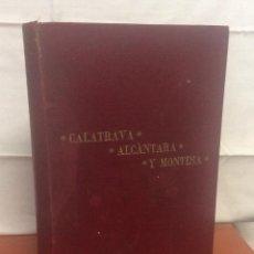 Libros de segunda mano: CALATRAVA ALCANTARA Y MONTESA 1903. Lote 264780904