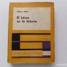 Libros de segunda mano: LIBRERIA GHOTICA. SIDNEY HOOK. EL HÉROE EN LA HISTORIA. 1958. PRIMERA EDICIÓN.. Lote 264837244