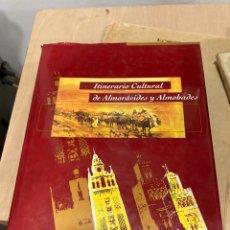 Libros de segunda mano: LIBRO ITINERARIO CULTURAL DE ALMORÁVIDES Y ALMOHADES. Lote 264989759