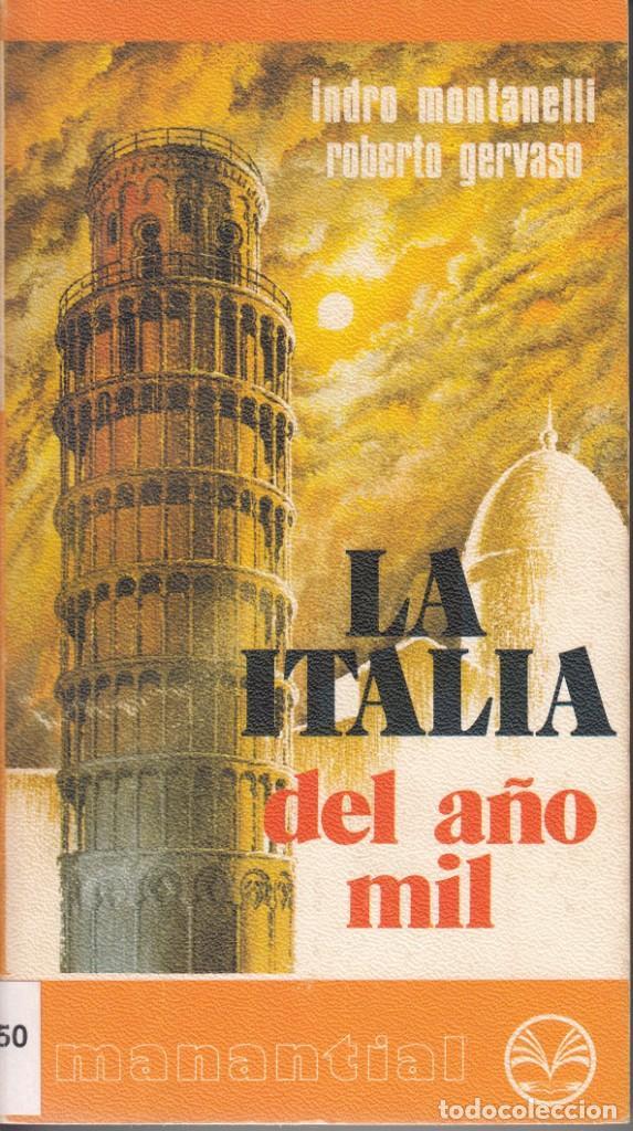 INDRO MONTANELLI, ROBERTO GERVASO. LA ITALIA DEL AÑO MIL. PLAZA & JANES, BARCELONA 1977. (Libros de Segunda Mano - Historia Antigua)