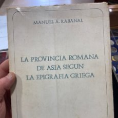 Libros de segunda mano: LIBRO LA PROVINCIA ROMANA DE ASIA SEGÚN LA EPIGRÁFICA GRIEGA. Lote 266726833