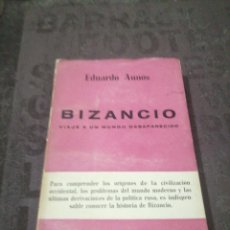 Libros de segunda mano: BIZANCIO. VIAJE A UN MUNDO DESAPARECIDO - AUNÓS, EDUARDO. Lote 266976774