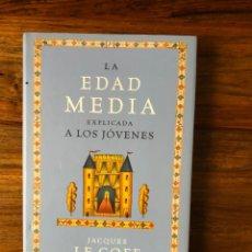 Libros de segunda mano: LA EDAD MEDIA EXPLICADA A LOS JÓVENES. JACQUES LE GOFF. PAIDÓS. Lote 267760619